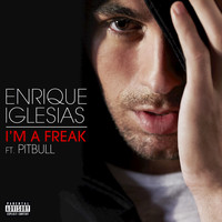 Enrique Iglesias / Pitbull - I'm A Freak (Explicit)