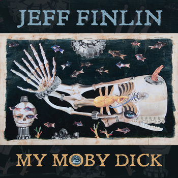 Jeff Finlin - My Moby Dick