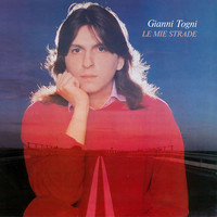 Gianni Togni - Le mie strade (Remastered Version)