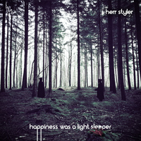 Herr Styler - Happiness Was a Light Sleeper - EP