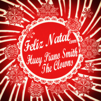 Huey Piano Smith - Feliz Natal Com Huey Piano Smith & The Clowns