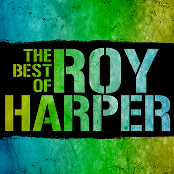 Roy Harper - The Best of Roy Harper