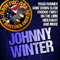 Johnny Winter - American Anthology: Johnny Winter