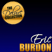 Eric Burdon - The Deluxe Collection: Eric Burdon