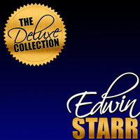 Edwin Starr - The Deluxe Collection: Edwin Starr