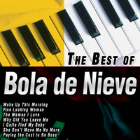 Bola De Nieve - The Best of Bola De Nieve