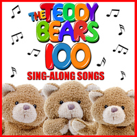 Songs For Children - The Teddy Bears 100 Sing-Along Songs