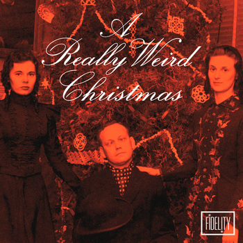 Various Artists - A Really Weird Christmas