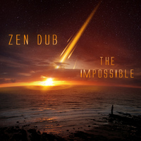 Zen Dub - The Impossible EP