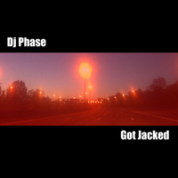 DJ Phase - Got Jacked