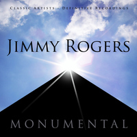 Jimmy Rogers - Monumental - Classic Artists - Jimmy Rogers