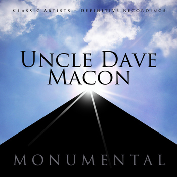 Uncle Dave Macon - Monumental - Classic Artists - Uncle Dave Macon