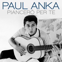 Paul Anka - Piancerò per te