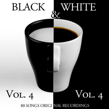 Various Artists - Black & White, Vol. 4 (80 Songs - Original Recordings)
