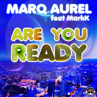 Marq Aurel - Are You Ready