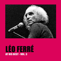Léo Ferré - Léo Ferré at His Best, Vol. 3