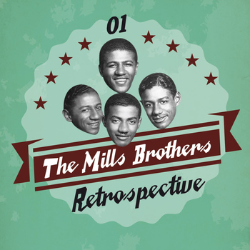 The Mills Brothers - The Mills Brothers Retrospective, Vol. 1