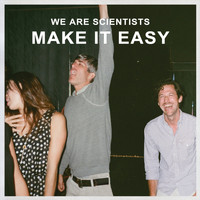 We Are Scientists - Make It Easy