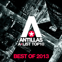 Antillas - Antillas A-List Top 10 - Best Of 2013