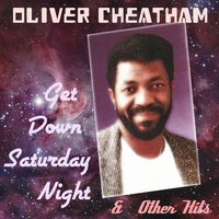 Oliver Cheatham - Get Down Saturday Night & Other Hits