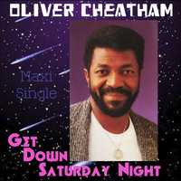 Oliver Cheatham - Get Down Saturday Night - Maxi Single