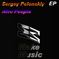 Sergey Polonskiy - Afro People EP