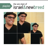 ISRAEL & NEW BREED - Playlist: The Very Best of Israel & New Breed