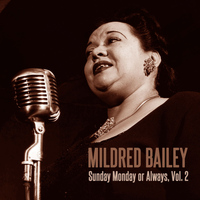 Mildred Bailey - Sunday Monday or Always, Vol. 2