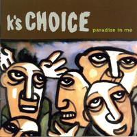 K's Choice - Paradise in Me