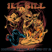 Ill Bill - Howie Made Me Do It 2