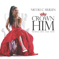 Nicole C. Mullen - Crown Him: Hymns Old and New