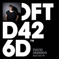 David Herrero - Bad Day EP