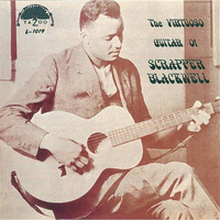 Scrapper Blackwell - The Virtuoso Guitar Of Scrapper Blackwell