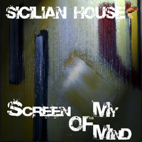Sicilian House - Screen of My Mind
