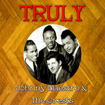 Johnny Maestro - Truly Johnny Maestro & the Crests