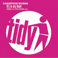 Champion Burns - It's In My Head
