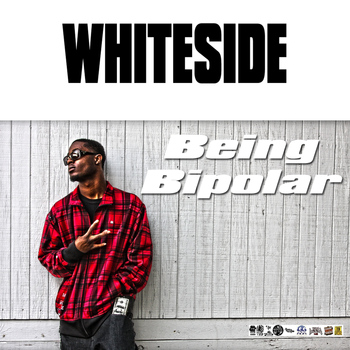 Whiteside - Being Bipolar (Explicit)