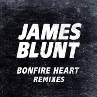 James Blunt - Bonfire Heart Remixes