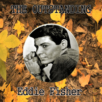 Eddie Fisher - The Outstanding Eddie Fisher