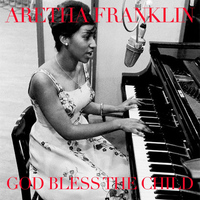 Aretha Franklin - God Bless the Child