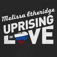 Melissa Etheridge - Uprising Of Love