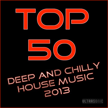 Various Artists - Top 50 Deep and Chilly House Music 2013