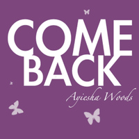 Ayiesha Woods - Come Back