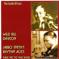 Wild Bill Davison & Jabbo Smith's Rhythm Aces - Take Me to the River
