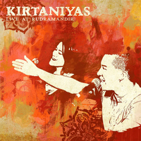 Kirtaniyas - Live At Rudra Mandir