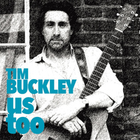 Tim Buckley - Us Too