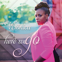 Veronica - Here We Go