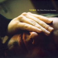 Tuomo - My Own Private Sunday