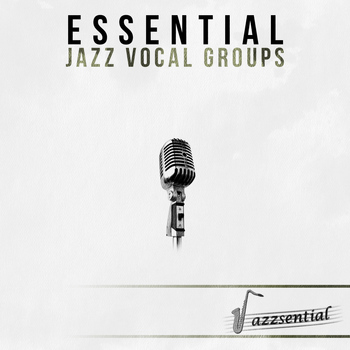 Various Artists - Essential Jazz Vocal Groups [Live]