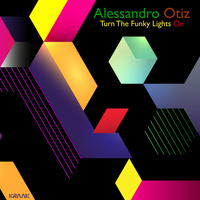 Alessandro Otiz - Turn the Funky Lights On